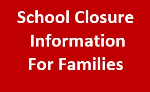 School Closure Information for Families
